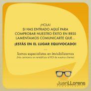 JUAN LLORENS COMUNICACIÓN: SOMOS INVISIBLES