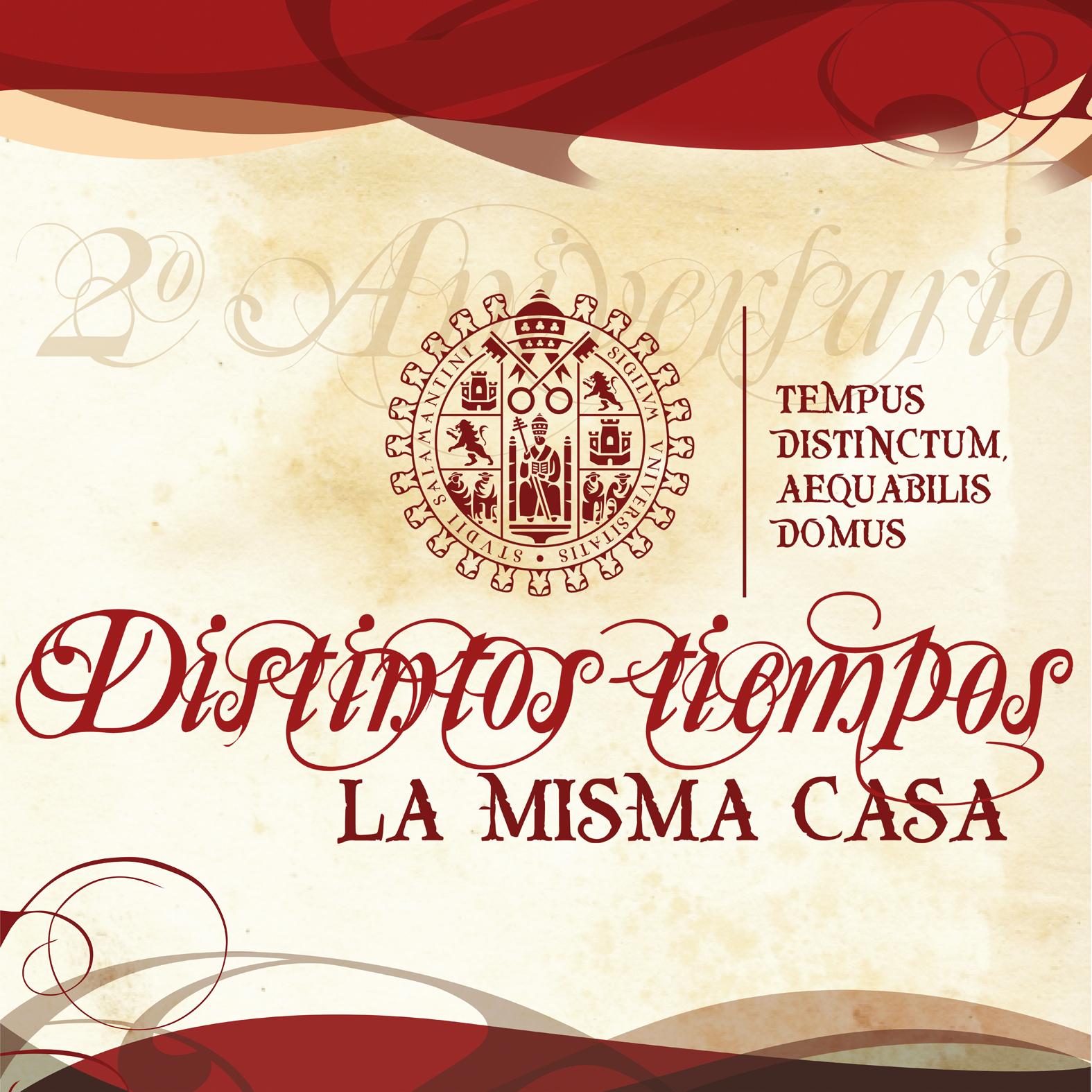 """SEGUNDO ANIVERSARIO DE LA INAUGURACIÓN DEL MUSEO DE LA UNIVERSIDAD DE SALAMANCA """"DISTINTOS TIEMPOS, LA MISMA CASA""""."""